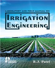 Laboratory and Field Manual on Irrigation Engineering