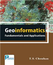 Geoinformatics Fundamentals and Applications