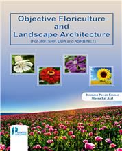 Objective Floriculture and Landscape Architecture : (For JRF, SRF, DDA and ASRB NET)