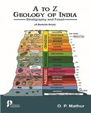 A to Z Geology of India  (Stratigraphy and Fossils) : (A Bedside Book)