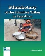 Ethnobotany of the Primitive Tribes in Rajasthan