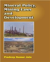 Mineral Policy, Mining Laws and Development