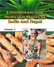 Ethnobotany and Medicinal Plants of India and Nepal (Vol. 3)