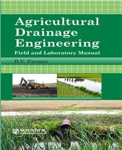Agricultural Drainage Engineering : Field and Laboratory Manual