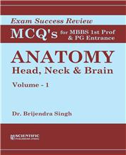 Anatomy: Head, Neck & Brain  (Vol. 1) - Exam Success Review MCQs for MBBS Ist Prof & PG Entrance