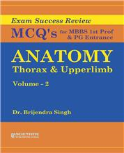Anatomy: Thorax & Upperlimb (Vol. 2) - Exam Success Review MCQs for MBBS Ist Prof & PG Entrance