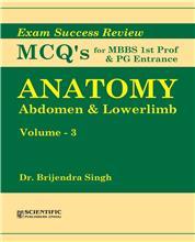 Anatomy: Abdomen & Lowerlimb (Vol. 3) - Exam Success Review MCQs for MBBS Ist Prof & PG Entrance
