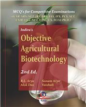 Indira's Objective Agricultural Biotechnology 2nd. Ed : MCQ for Agricultural Competitive Exams