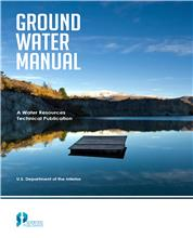 Ground Water Manual : A Water Resources Technical Publication