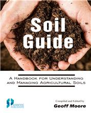 Soil Guide: A Handbook for Understanding and Managing Agricultural Soils