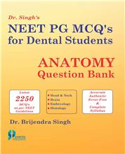 Dr. Singh's NEET PG MCQ's  for Dental Students ANATOMY Question Bank