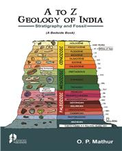A to Z Geology of India (Stratigraphy and Fossils)  (A Bedside Book)