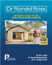 Dr Ronald Ross Mosquito, Malaria, India and the Nobel Prize