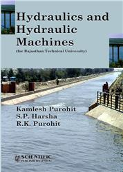 Hydraulics and Hydraulic Machines (for Rajasthan Technical University)