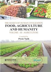 The Basics of Human Civilization Food, Agriculture and Humanity, Vol. III : Agricutlure