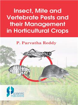 Insect, Mite and Vertebrate Pests and their Management in Horticultural Crops