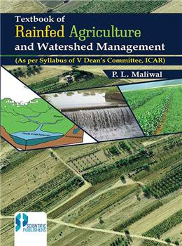 Text Book of Rainfed Agriculture and Watershed Management : (As per Syllabus of V Dean's Committee, ICAR)