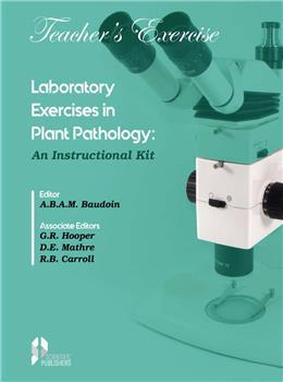 Laboratory Exercises in Plant Pathology: An Instructional Kit (Teachers Manual)