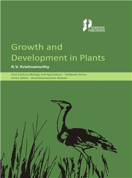 Growth and Development in Plants (21st Century Biology and Agriculture: Textbook Series)