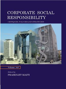 Corporate Social Responsibility: Critiques, Policies and Strategies (Vol. 1-2)