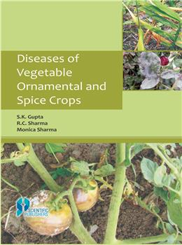 Diseases of Vegetable, Ornamental and Spice Crops